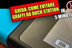 Guida: Nintendo Switch, come evitare di graffiarla inserendola nella dock