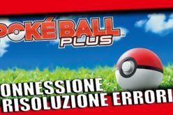 Come Connettere la Poké Ball Plus a Pokémon GO (E Risolvere Eventuali Errori)