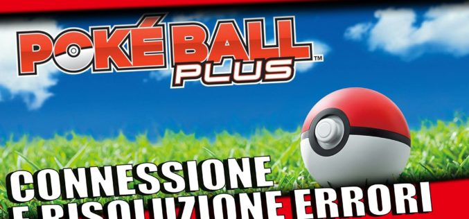 Come Connettere la Poké Ball Plus a Pokémon GO (E Risolvere Eventuali Errori)
